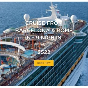 Cruise From Barcelona and Rome 6 - 9 Nights